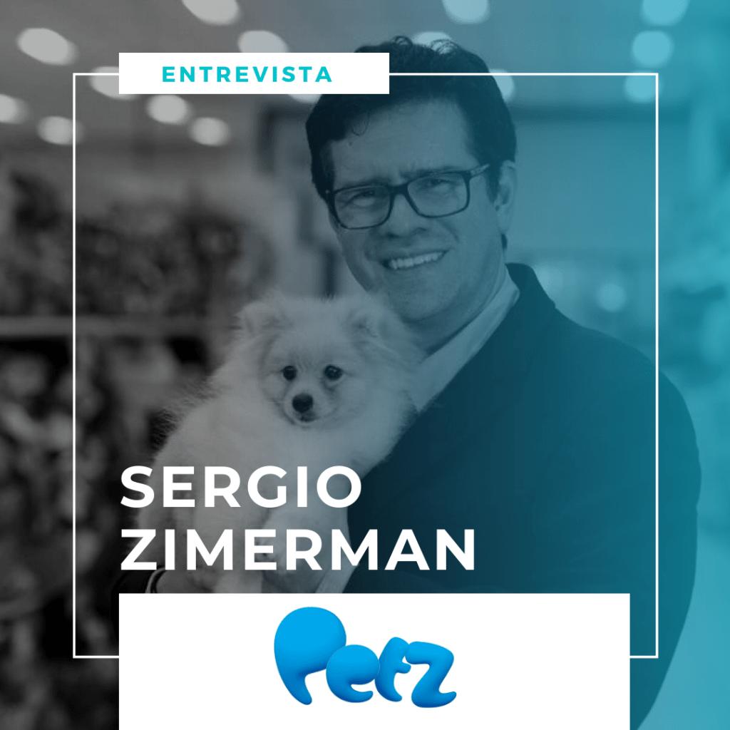 Entrevista com Sergio Zimerman - CEO da Petz