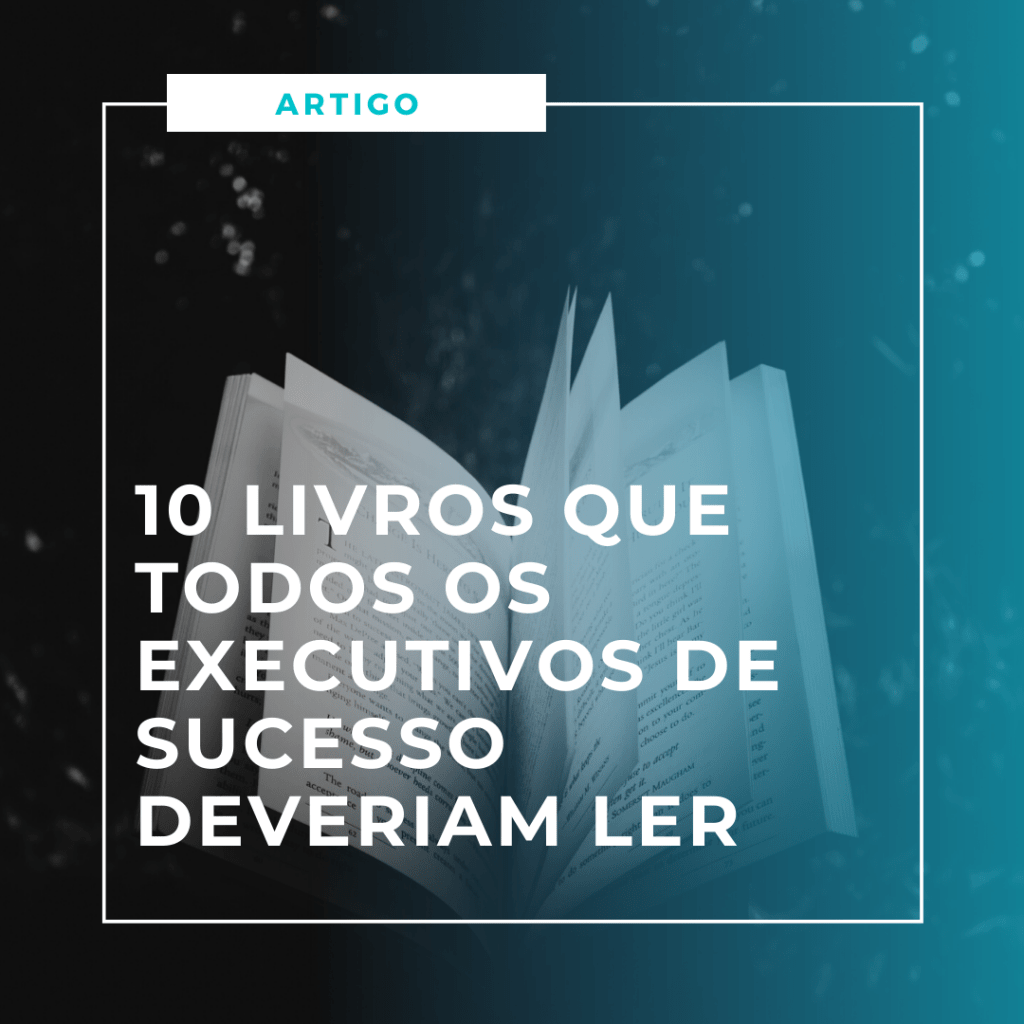 10 livros que todos os executivos deveriam ler