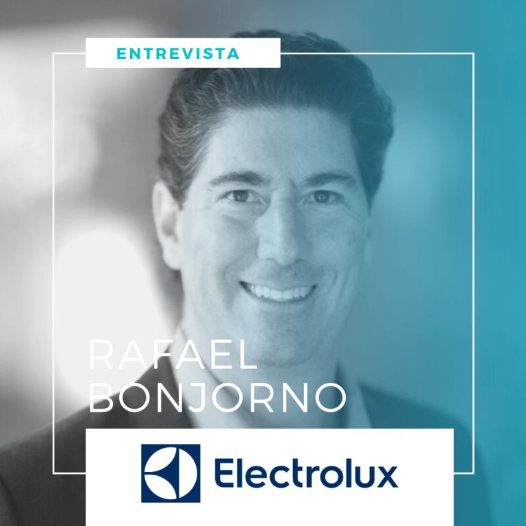 Entrevista com Rafael Bonjorno - Electrolux
