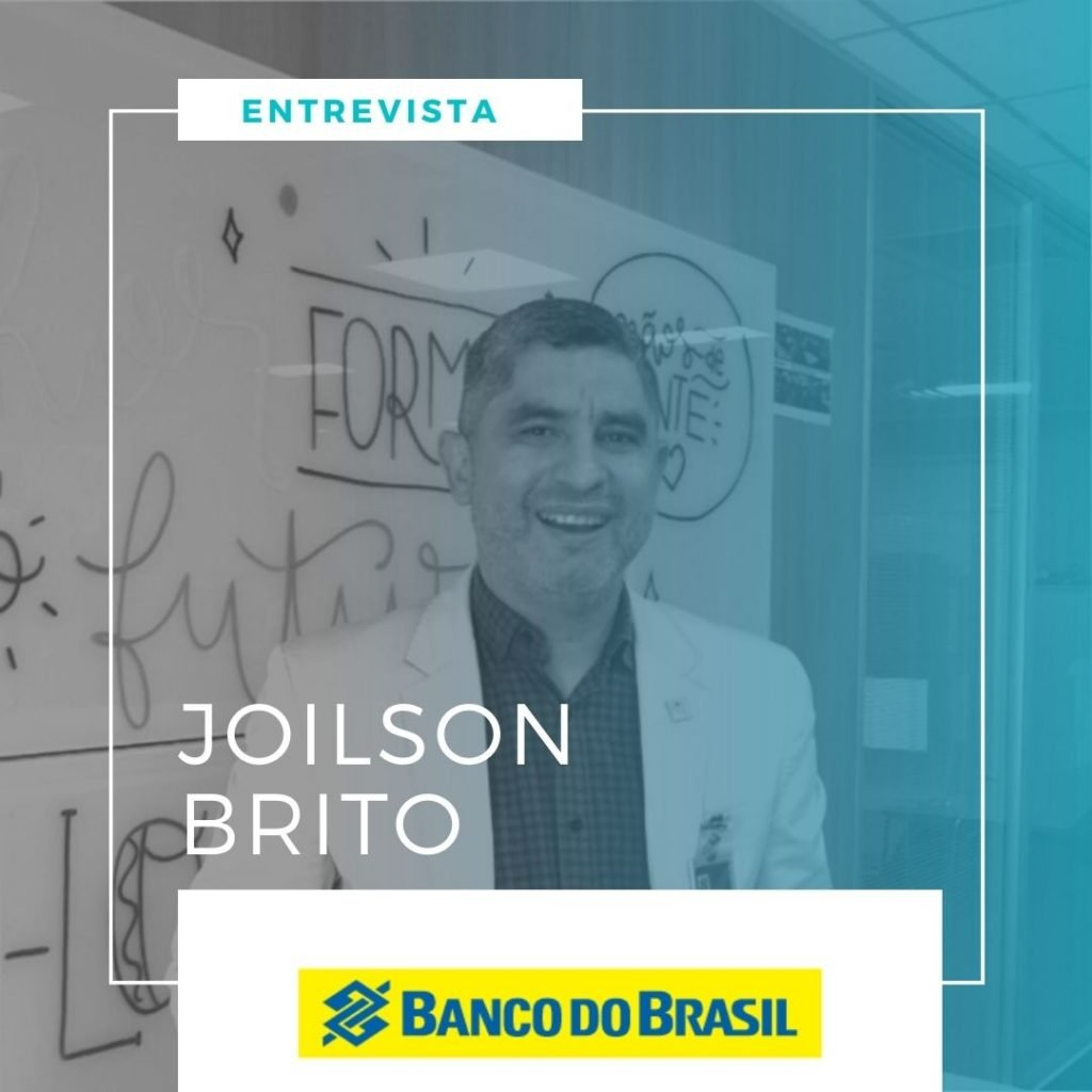 Entrevista com Joilson Brito - getente de soluções - Banco do Brasil