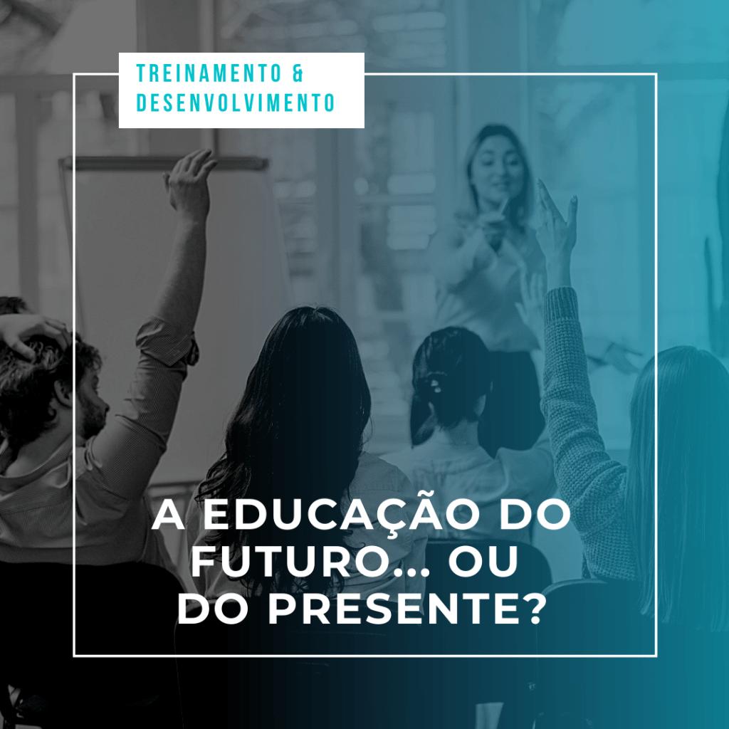 Artigo- a educação do futuro ou do presente