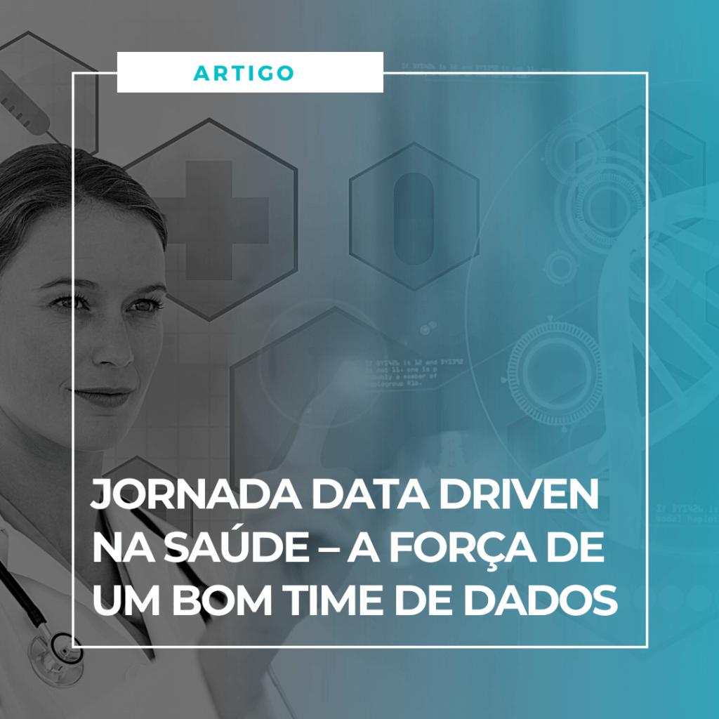 Artigo Jornada Data Driven na Saúde_a força de um bom time de dados