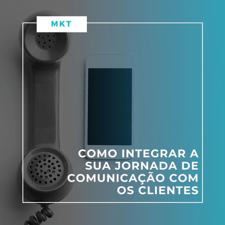 capa para o artigo no blog: Como integrar a sua jornada de comunicação com os clientes